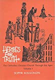 img - for Heroes for Truth (The Orthodox Christian Church Through the Ages, Volume I) book / textbook / text book