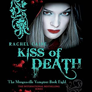 Kiss of Death: Morganville Vampires, Book 8 Audiobook