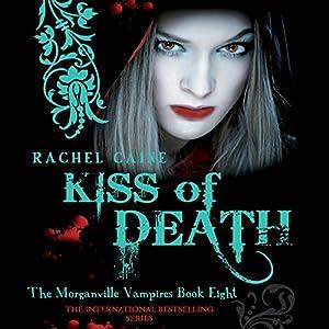 Kiss of Death: Morganville Vampires, Book 8 Hörbuch