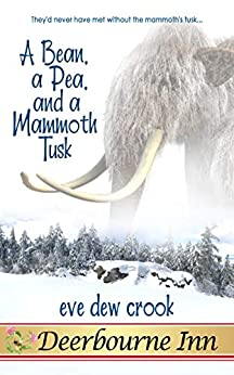 A Bean, a Pea, and a Mammoth Tusk (Deerbourne Inn) by [Crook, Eve Dew]