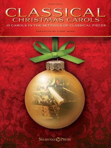 - Classical Christmas Carols: 10 Carols in the Settings of Classical Pieces