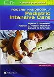 Rogers' Handbook of Pediatric Intensive Care