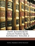 Pappi Alexandrini Collectionis Quae Supersunt, Pappus and Friedrich Otto Hultsch, 114390267X