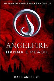 Angelfire (Dark Angel 1): Urban Fantasy: Volume 1