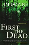 First the Dead, Tim Downs, 159554612X
