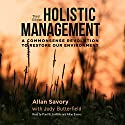 Holistic Management: A Commonsense Revolution to Restore Our Environment: Third Edition Audiobook by Jody Butterfield, Allan Savory Narrated by Paul W. Griffiths