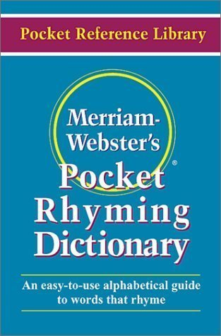 Merriam Webster's Pocket Rhyming Dictionary (Pocket Reference Library) by Merriam-Webster (2001) - Pocket Dictionary Rhyming Websters