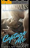 Capture Me: Alpha Billionaire Romance (Hollywood Dreams)
