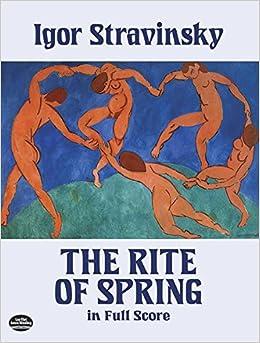 Stravinsky: The Rite of Spring in Full Score