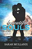 Beautiful Souls, Sarah Mullanix, 1482566702