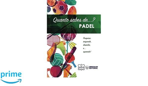 Quanto sabes de... Padel (Portuguese Edition): Wanceulen ...