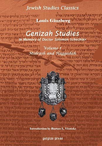 Genizah Studies in Memory of Doctor Solomon Schechter: Midrash and Haggadah (Volume 1) (Jewish Studies Classics) (Hebrew Edition) Louis Ginzberg