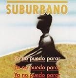 Ya No Puedo Parar by Suburbano (1994-11-15)