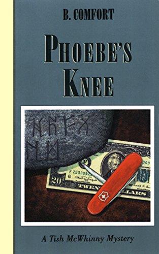 Phoebe's Knee (Tish McWhinny Mysteries)