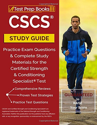 CSCS Study Guide: Practice Exam Questions & Complete Study Materials for the Certified Strength and Conditioning Specialist Test: Test Prep Books