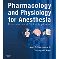 Pharmacology and Physiology for Anesthesia E-Book: Foundations and Clinical Application