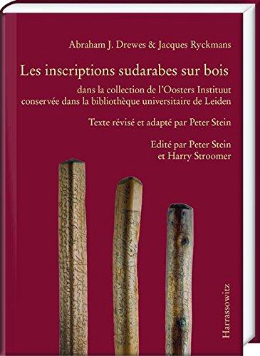 Abraham Drewes/Jacques Ryckmans, Inventaire des inscriptions sudarabes sur bois: Edité par Harry Stroomer et Peter Stein (French Edition)