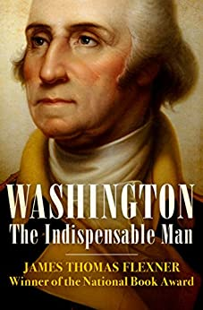 Washington: The Indispensable Man by [Flexner, James Thomas]