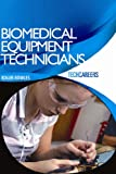 img - for TechCareers: Biomedical Equipment Technicians (Techcareers) book / textbook / text book