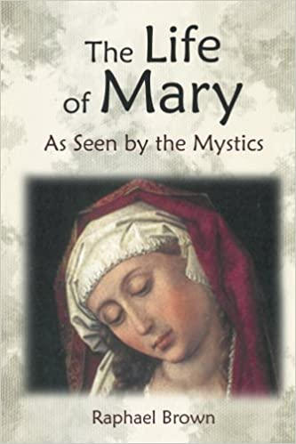 69451584 The Life of Mary As Seen by the Mystics: Raphael Brown, Anne ...