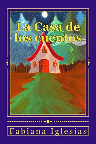 La Casa de los cuentos: Cinco cuentos infantiles (Spanish Edition) by [Iglesias