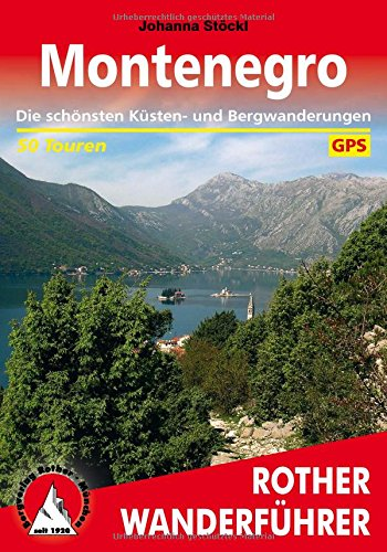 Montenegro: Die schönsten Küsten- und Bergwanderungen. 50 Touren. Mit GPS-Tracks (Rother Wanderführer)