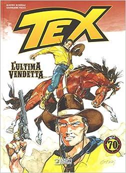 Tex. L'ultima Vendetta por Mauro Boselli epub
