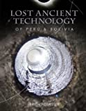 Lost Ancient Technology of Peru and Bolivia, Brien Foerster, 1492348023