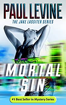 MORTAL SIN (Jake Lassiter Legal Thrillers Book 4) by [Levine, Paul]