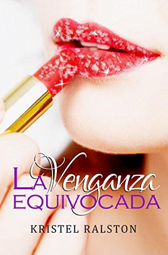 La venganza equivocada (Spanish Edition)