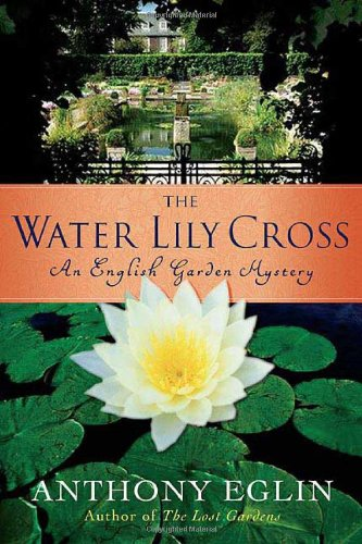 The Water Lily Cross: An English Garden Mystery (English Garden Mysteries)