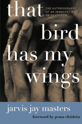 That Bird Has My Wings: The Autobiography of an Innocent Man on Death Row ()