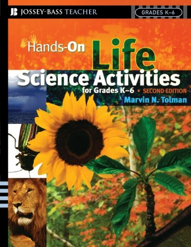 Hands-On Life Science Activities For Grades K-6