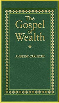 The gospel of wealth and other timely essays
