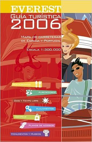 Guía Turística Everest 2006. Mapa de carreteras de España y Portugal 1:300.000 Guías del viajero: Amazon.es: Cartografía Everest: Libros