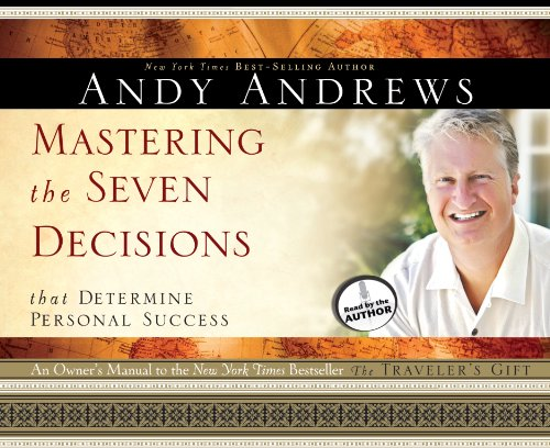 Mastering the Seven Decisions That Determine Personal Success: An Owner's Manual to the New York Times Bestseller, The Traveler's Gift by Brand: Oasis Audio