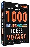 1000 idées de voyages - 5 ed ~ Lonely Planet