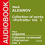 Collection of Works: Portraits, Vol. 1 [Russian Edition] | Mark Aldanov