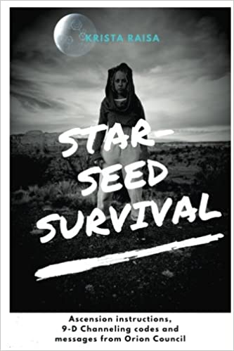 Starseed Survival: Ascension instructions, 9-D Channeling