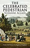 img - for [(The Celebrated Pedestrian)] [By (author) Suzanne Allain] published on (July, 2012) book / textbook / text book