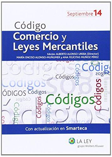 Descargar Libro Código De Comercio Y Leyes Mercantiles 2014 Alberto Alonso Ureba (dir.)
