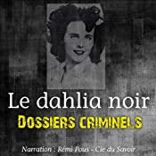 Le dahlia noir (Dossiers criminels) | John Mac