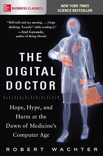 The Digital Doctor: Hope, Hype, and Harm at the Dawn of Medicine's Computer Age (Best Delivery Service Uk)