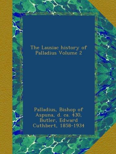 Read Online The Lausiac history of Palladius Volume 2 PDF