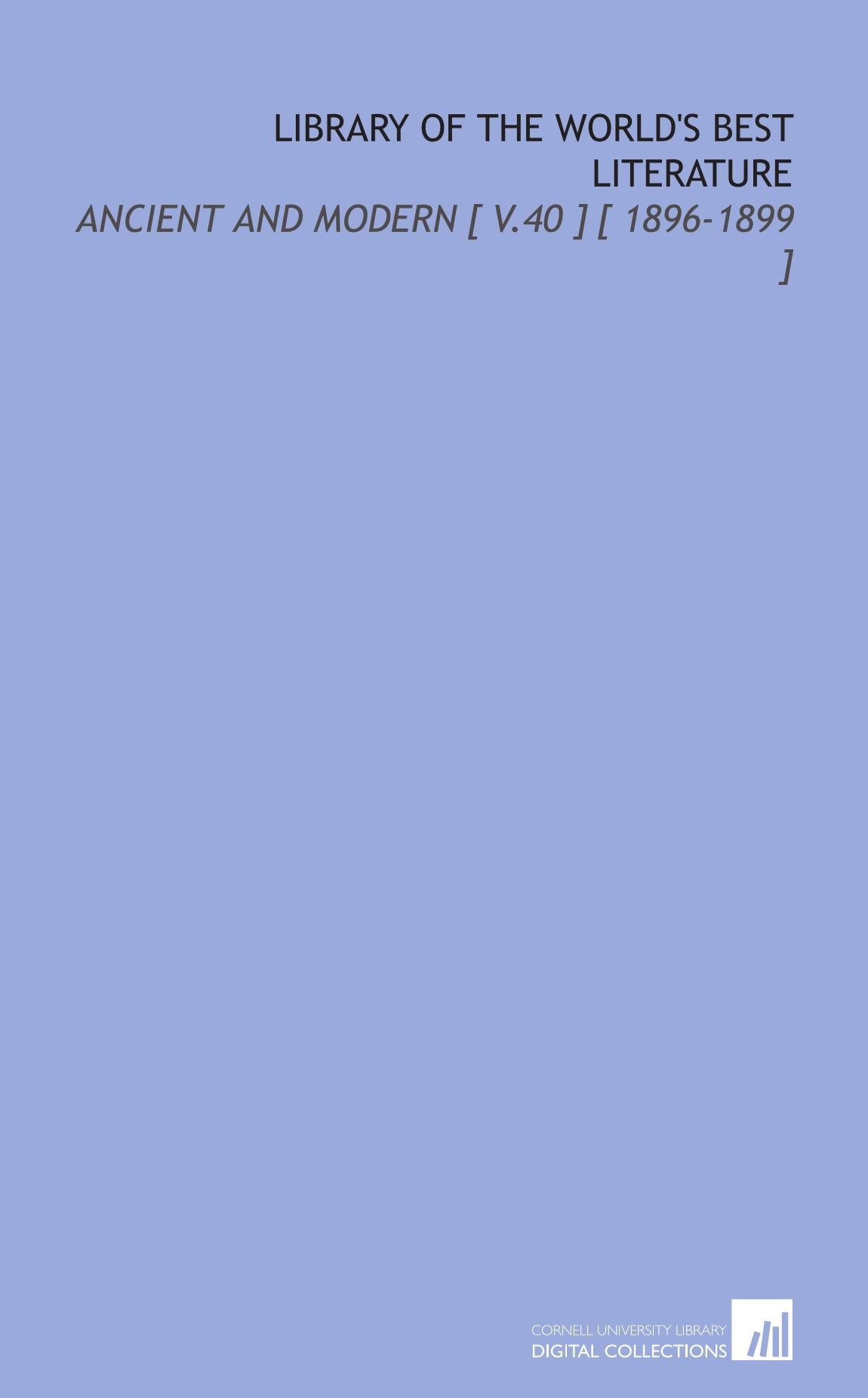 Download Library of the World's Best Literature: Ancient and Modern [ V.40 ] [ 1896-1899 ] pdf