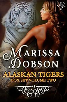 Alaskan Tigers Box Set Volume Two by [Dobson, Marissa]