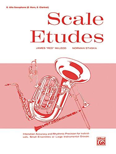 Scale Etudes: E-flat Alto Saxophone (E-flat Horn, E-flat Clarinet) - Alto Saxophone Scales