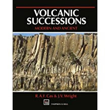 Volcanic Successions Modern and Ancient: A geological approach to processes, products and successions