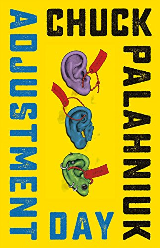 Book cover from Adjustment Day: A Novel by Chuck Palahniuk