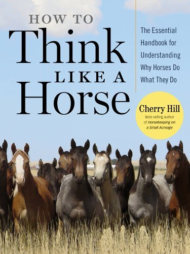 How to Think Like a Horse: Essential Insights for Understanding Equine Behavior and Building an Effective Partnership with Your Horse by Cherry Hill - Shopping Cherry Hill Mall